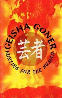 Geisha Goner - Hunting for the Human