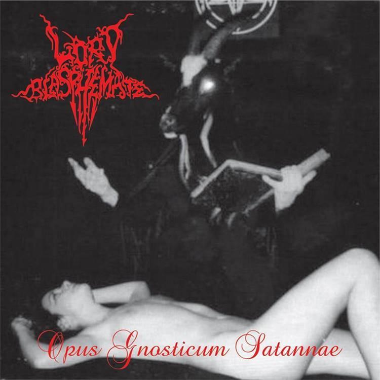 Lord Blasphemate - Opus Gnosticum Satannae
