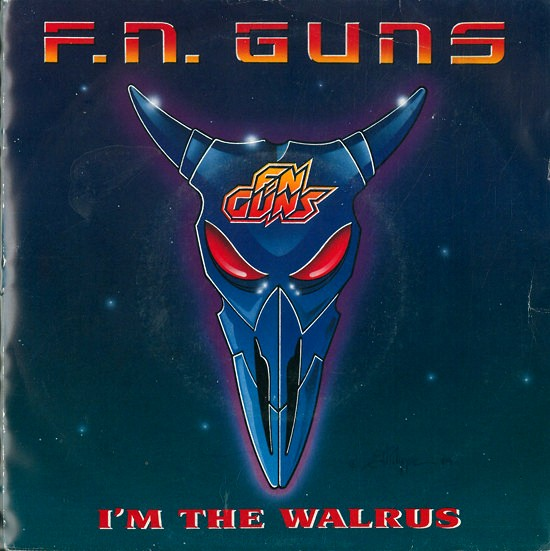 FN Guns - I'm the Walrus / Teenager's Rampage