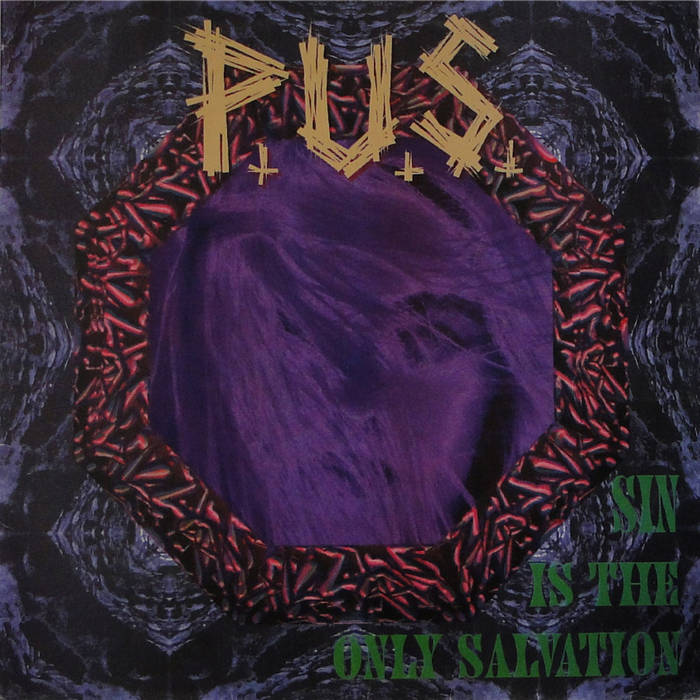 P.U.S. - Sin Is the Only Salvation
