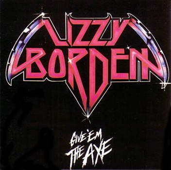 Lizzy Borden - Give 'Em the Axe