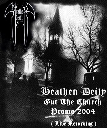 Heathen Deity - Gut the Church - Promo 2004 (Live Recording)