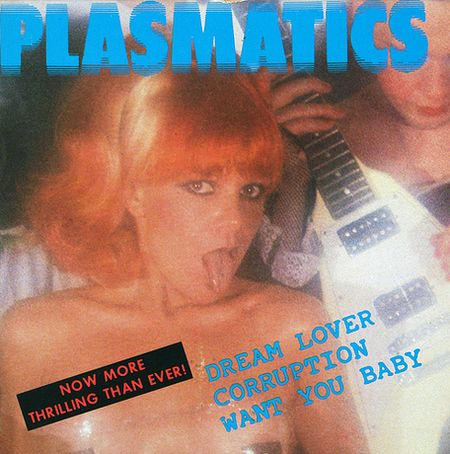 Plasmatics - Dream Lover / Corruption / Want You Baby