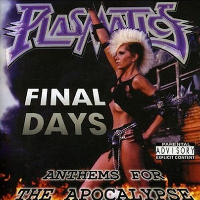 Plasmatics - Final Days - Anthems for the Apocalypse