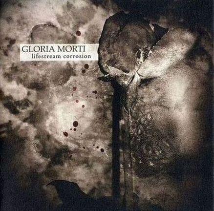 Gloria Morti - Lifestream Corrosion