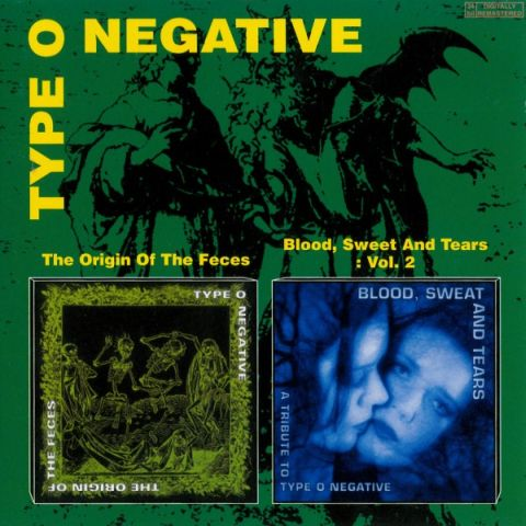 Type O Negative - The Origin of the Feces / Blood, Sweet and Tears: Vol. 2