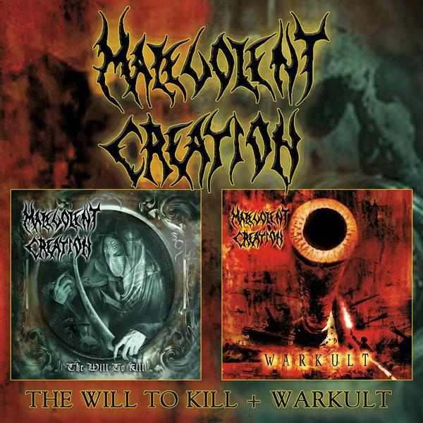 Malevolent Creation - The Will to Kill / Warkult