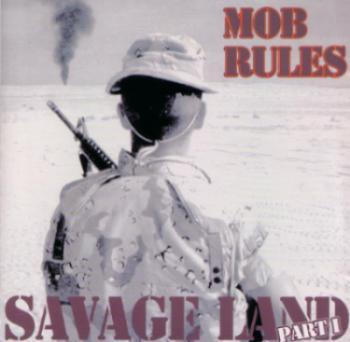 Mob Rules - Savage Land Pt. 1