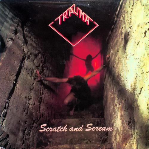 Trauma - Scratch and Scream