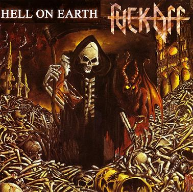 Fuck Off - Hell on Earth