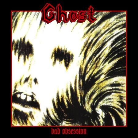 Ghost - Bad Obsession