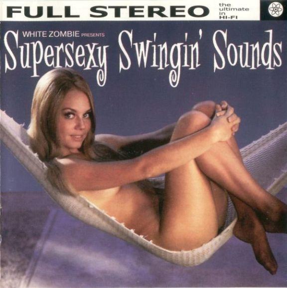 White Zombie - Supersexy Swingin Sounds - Encyclopaedia