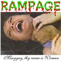 Rampage - Misogyny, Thy Name Is Woman