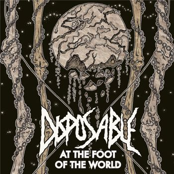 Disposable - At the Foot of the World