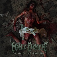 Manic Demise - The Bitter Blood of Brutality