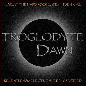 Troglodyte Dawn - Relentless/Electric Sleep/Crucified