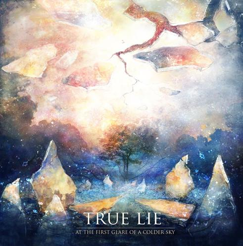 True Lie - At the First Glare of a Colder Sky