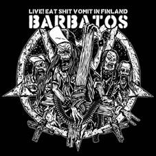 Barbatos - Live! Eat Shit Vomit in Finland