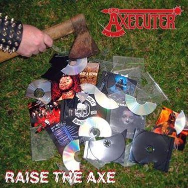 Axecuter - Raise the Axe
