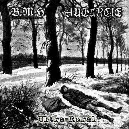 Autarcie / Baise Ma Hache - Ultra-Rural