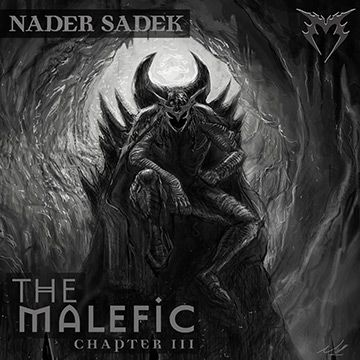 Nader Sadek - The Malefic: Chapter III