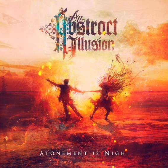An Abstract Illusion - Atonement Is Nigh
