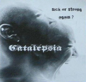 Catalepsia - Sick or Strong Again?
