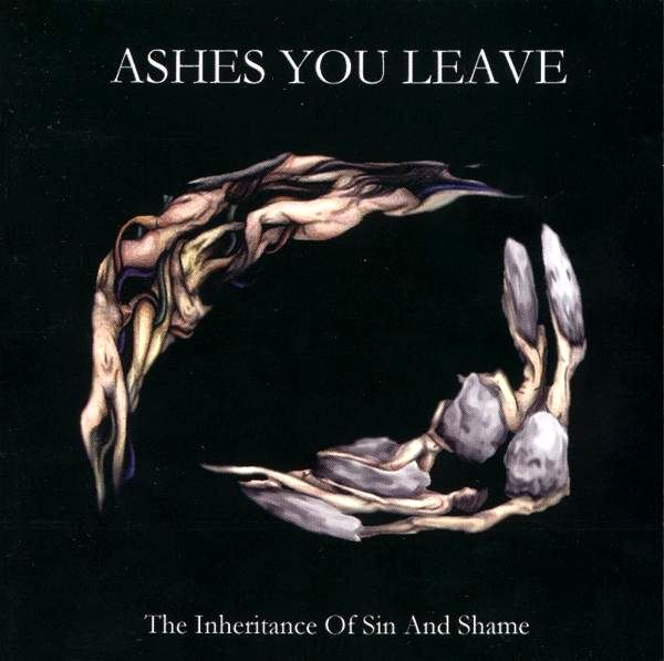 Ashes You Leave - The Inheritance of Sin and Shame