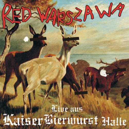 Red Warszawa - Live aus Kaiser Bierwurst Halle