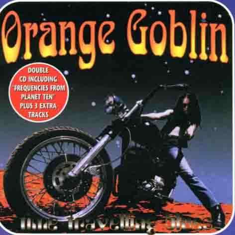 Orange Goblin - Frequencies from Planet Ten / Time Traveling Blues