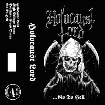 Holocaust Lord - ...Go to Hell