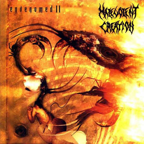 Malevolent Creation - Envenomed II