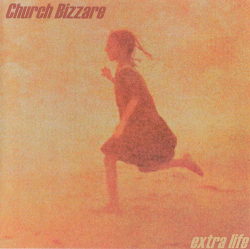 The Church Bizzare - Extra Life