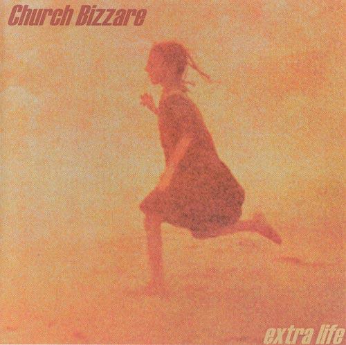 The Church Bizzare - Extra Life