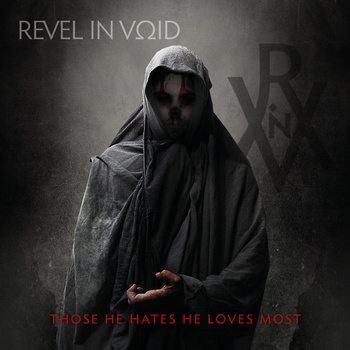 Revel in Void - Those He Hates He Loves Most
