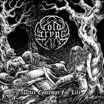 Cold Crypt - Utter Contempt for Life
