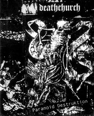 Deathchurch - Paranoid Destruktion