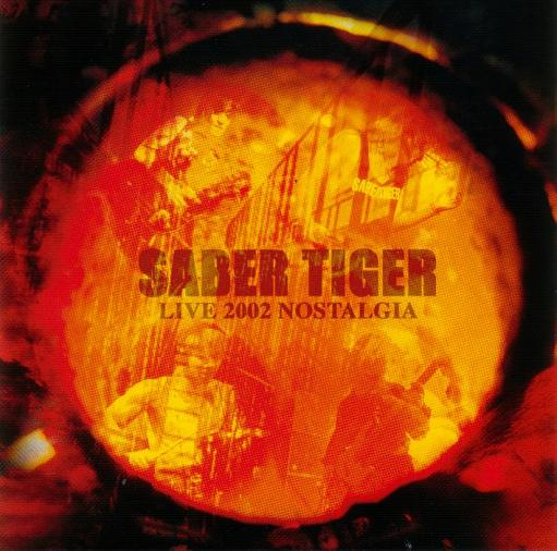 Saber Tiger - Live 2002 Nostalgia