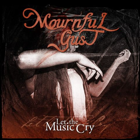 Mournful Gust - Let the Music Cry