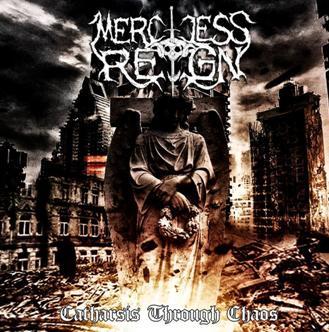 Merciless Reign - Catharsis Through Chaos