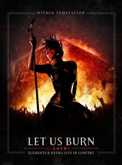 Within Temptation - Let Us Burn (Elements & Hydra Live in Concert)