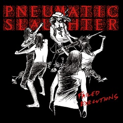 Pneumatic Slaughter - Failed Executions