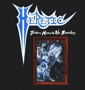 Heretic - Torture Knows No Boundary aka Don't Turn Your Back