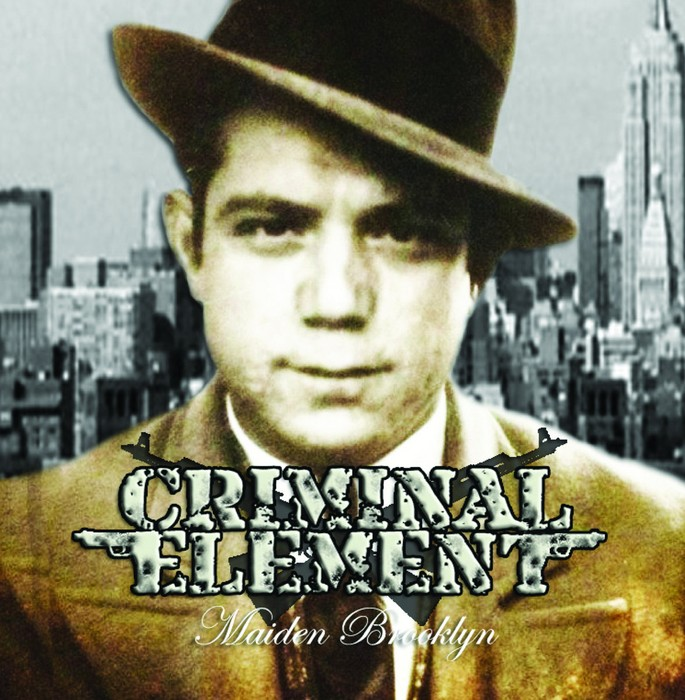 Criminal Element - Maiden Brooklyn