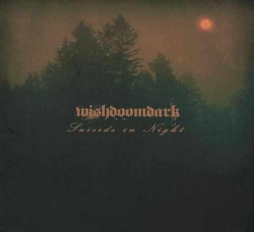 Wishdoomdark - Suicide in Night