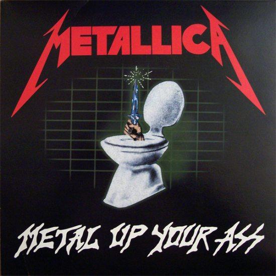 Metal Up Your Ass Metallica 8