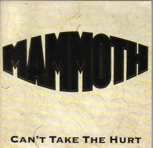 Mammoth - Can't Take the Hurt