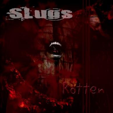 Slugs - Rotten