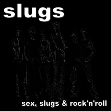 Slugs - Sex, Slugs & Rock'N'Roll
