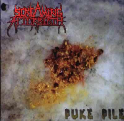Screaming Afterbirth - Puke Pile